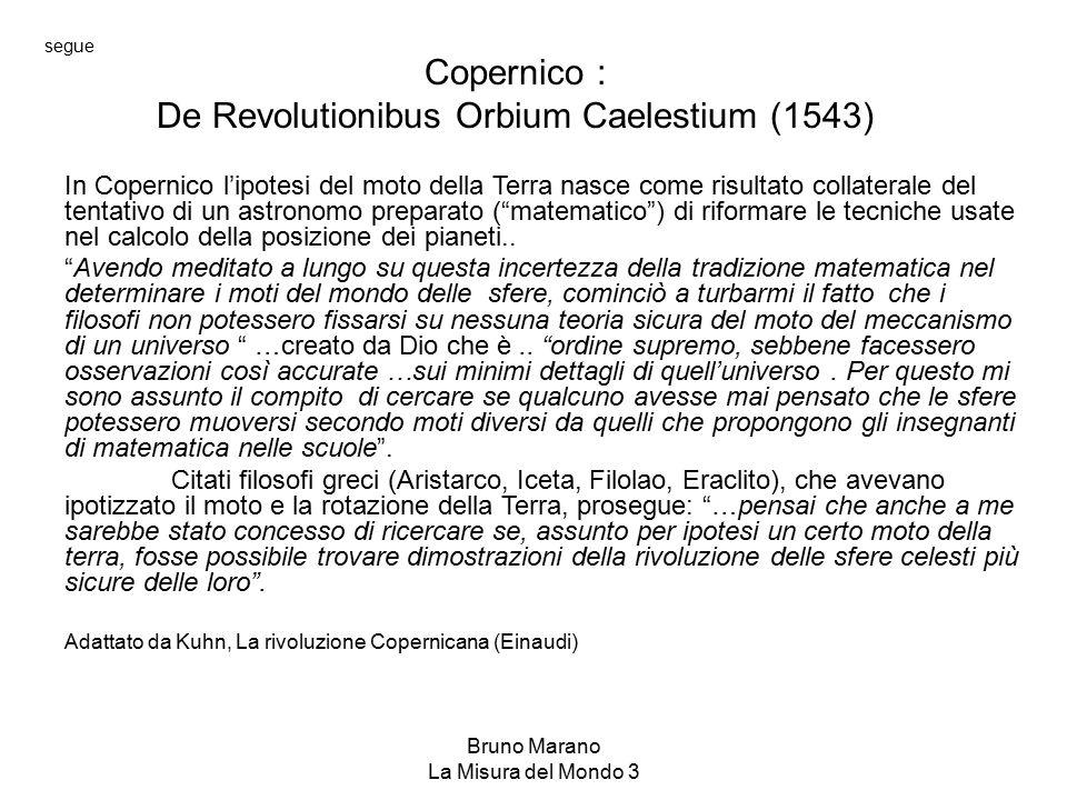 Bruno Marano La Misura del Mondo 3 In Copernico l'ipotesi del moto della Terra nasce come risultato collaterale del tentativo di un astronomo preparat
