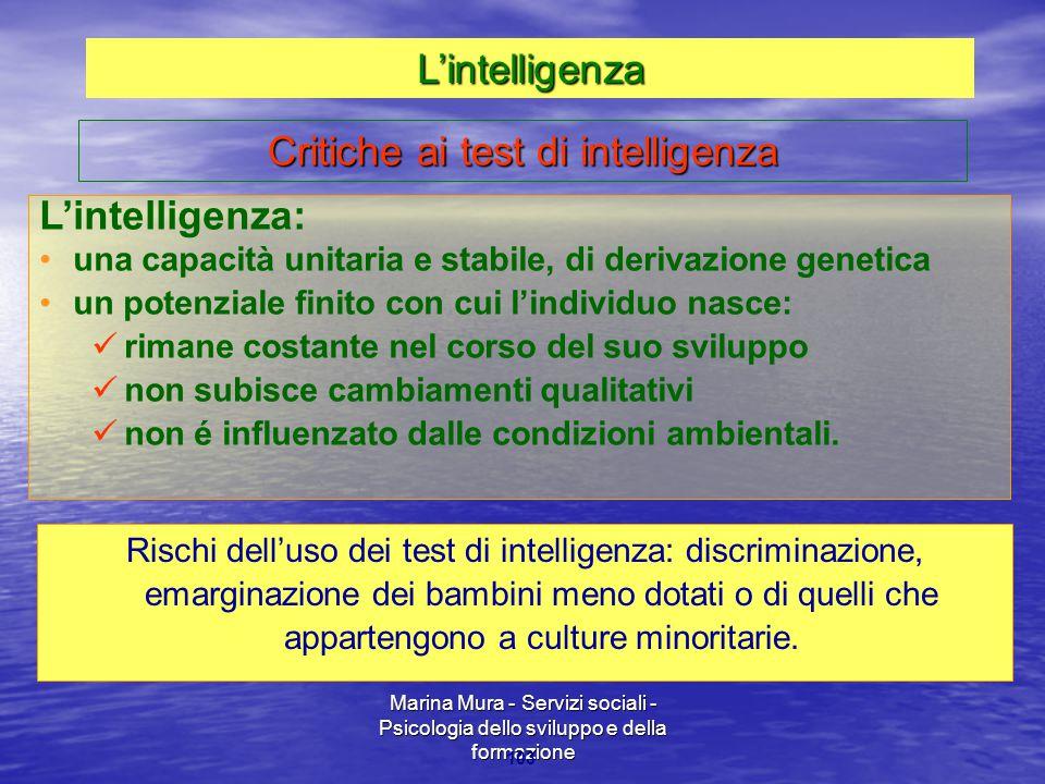 Marina Mura - Servizi sociali - Psicologia dello sviluppo e della formazione 103 L'intelligenza: una capacità unitaria e stabile, di derivazione genet