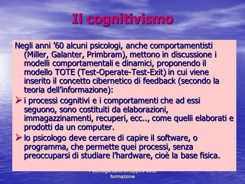 Marina Mura - Servizi sociali - Psicologia dello sviluppo e della formazione Il cognitivismo Negli anni '60 alcuni psicologi, anche comportamentisti (