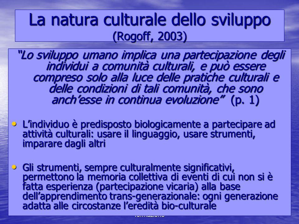 """Marina Mura - Servizi sociali - Psicologia dello sviluppo e della formazione La natura culturale dello sviluppo (Rogoff, 2003) """"Lo sviluppo umano impl"""