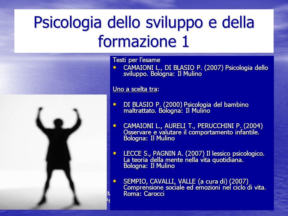 Marina Mura - Servizi sociali - Psicologia dello sviluppo e della formazione Psicologia dello sviluppo e della formazione 1 Testi per l'esame CAMAIONI L., DI BLASIO P.