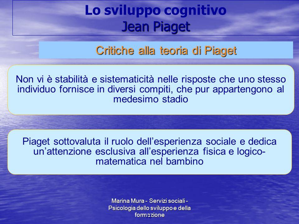 Marina Mura - Servizi sociali - Psicologia dello sviluppo e della formazione 73 Non vi è stabilità e sistematicità nelle risposte che uno stesso indiv