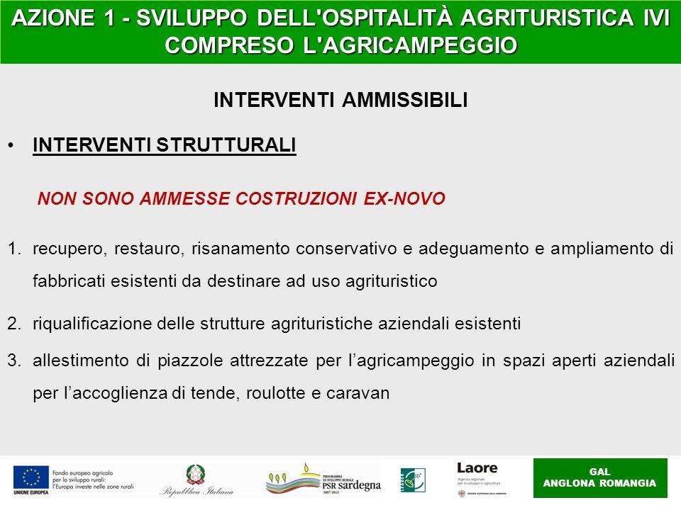 GAL ANGLONA ROMANGIA AZIONE 1 - SVILUPPO DELL'OSPITALITÀ AGRITURISTICA IVI COMPRESO L'AGRICAMPEGGIO INTERVENTI AMMISSIBILI INTERVENTI STRUTTURALI NON