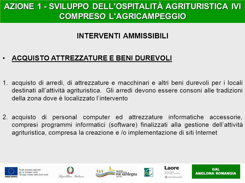 GAL ANGLONA ROMANGIA AZIONE 1 - SVILUPPO DELL'OSPITALITÀ AGRITURISTICA IVI COMPRESO L'AGRICAMPEGGIO INTERVENTI AMMISSIBILI ACQUISTO ATTREZZATURE E BEN