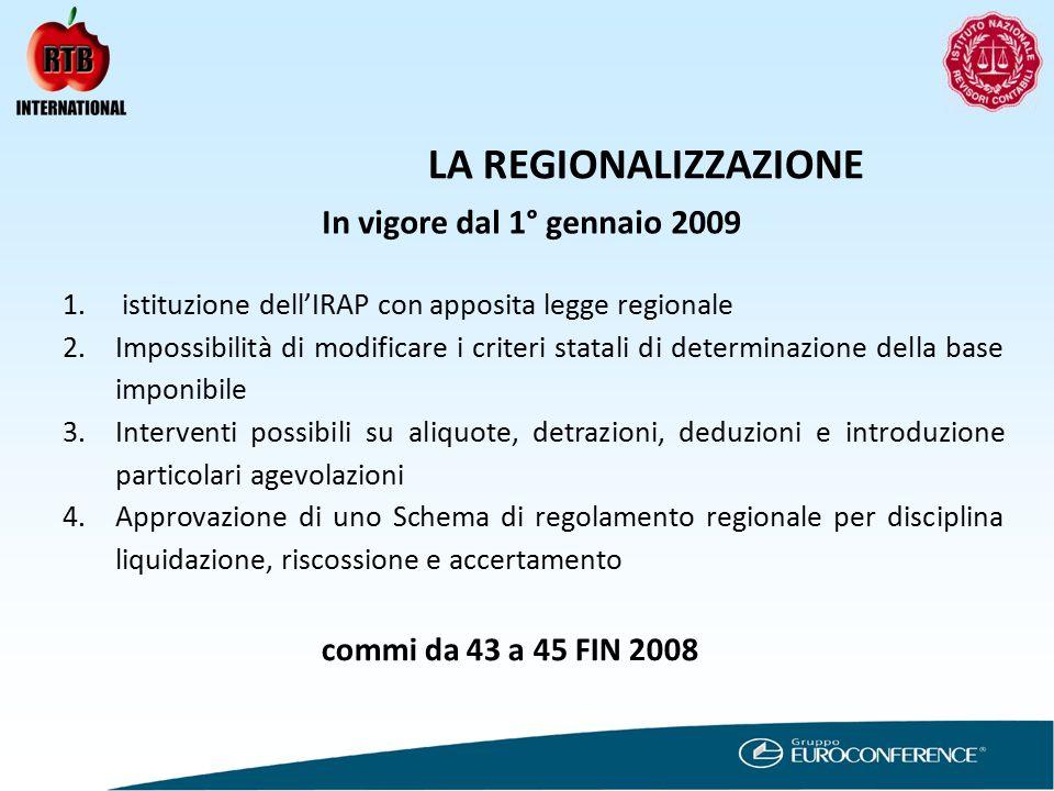 LA REGIONALIZZAZIONE In vigore dal 1° gennaio 2009 1.