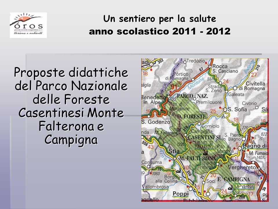 Un sentiero per la salute anno scolastico 2011 - 2012 Proposte didattiche del Parco Nazionale delle Foreste Casentinesi Monte Falterona e Campigna