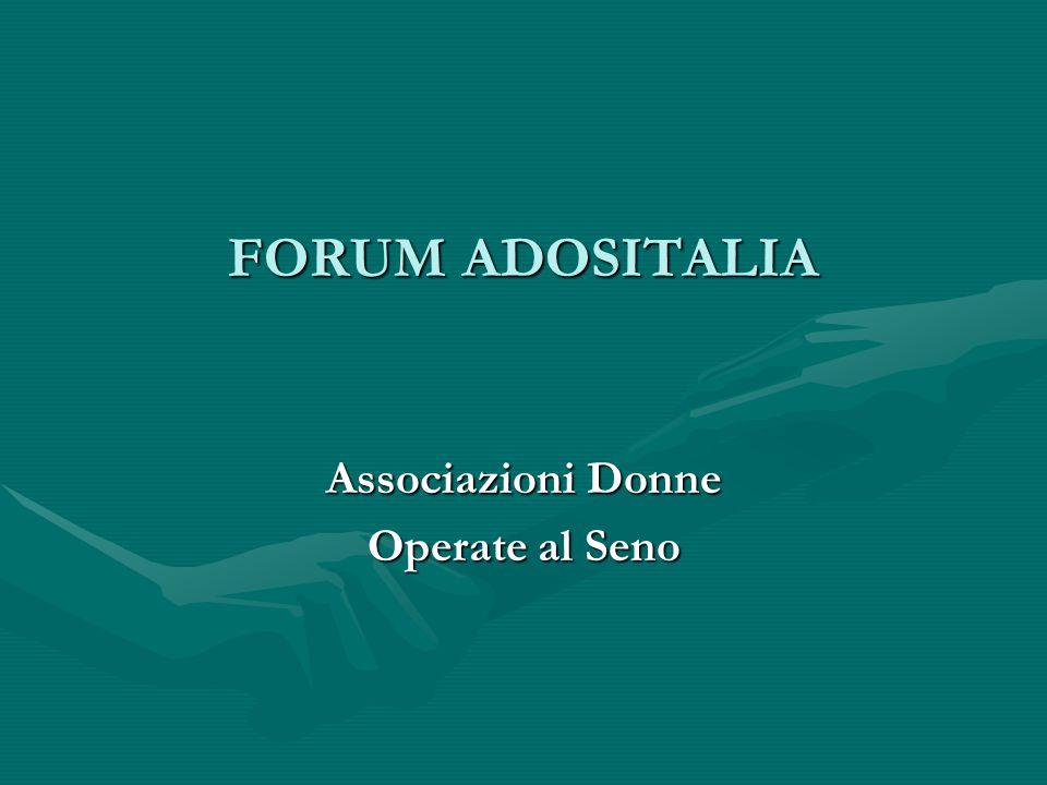 FORUM ADOSITALIA Associazioni Donne Operate al Seno