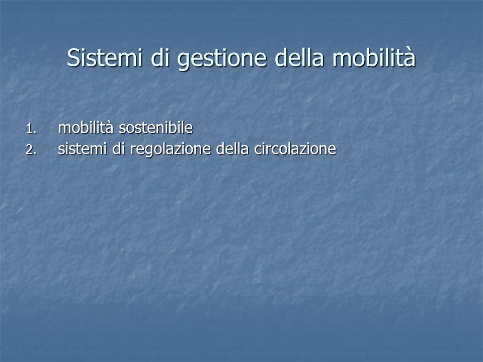Sistemi di gestione della mobilità 1. mobilità sostenibile 2.