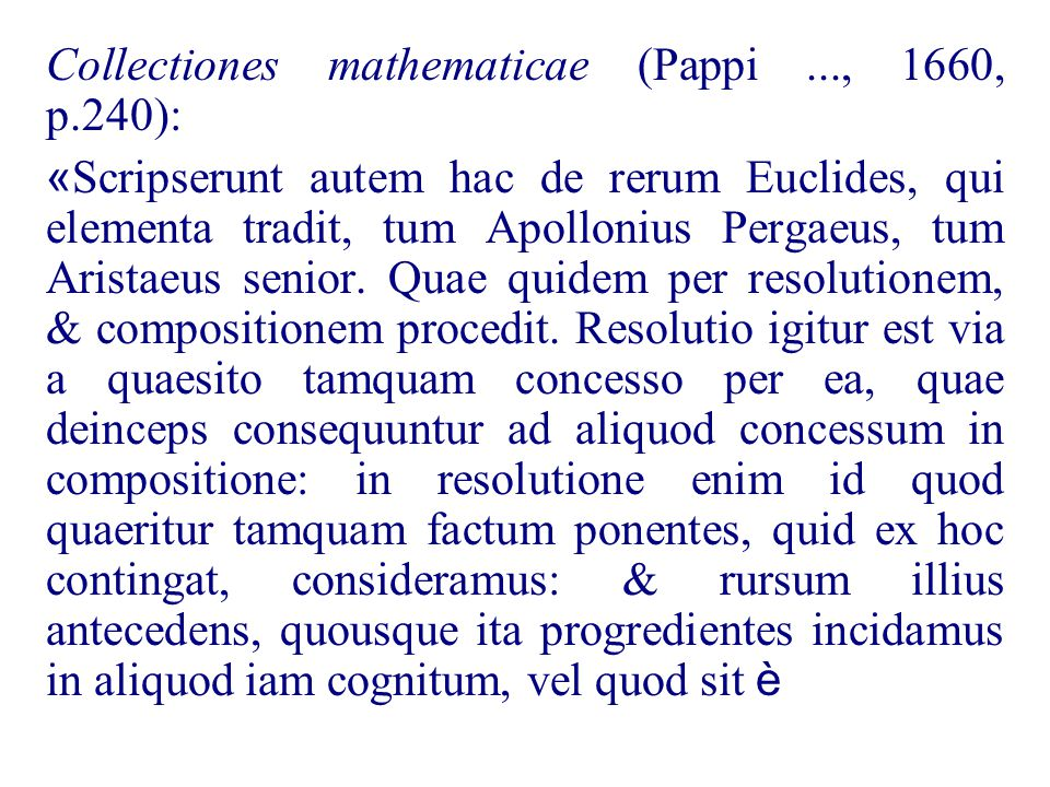 I primi riferimenti ad un procedimento di tale tipo dimostrativo si trovano nella Repubblica di Platone: nel celebre passaggio sulla dialettica l ' au