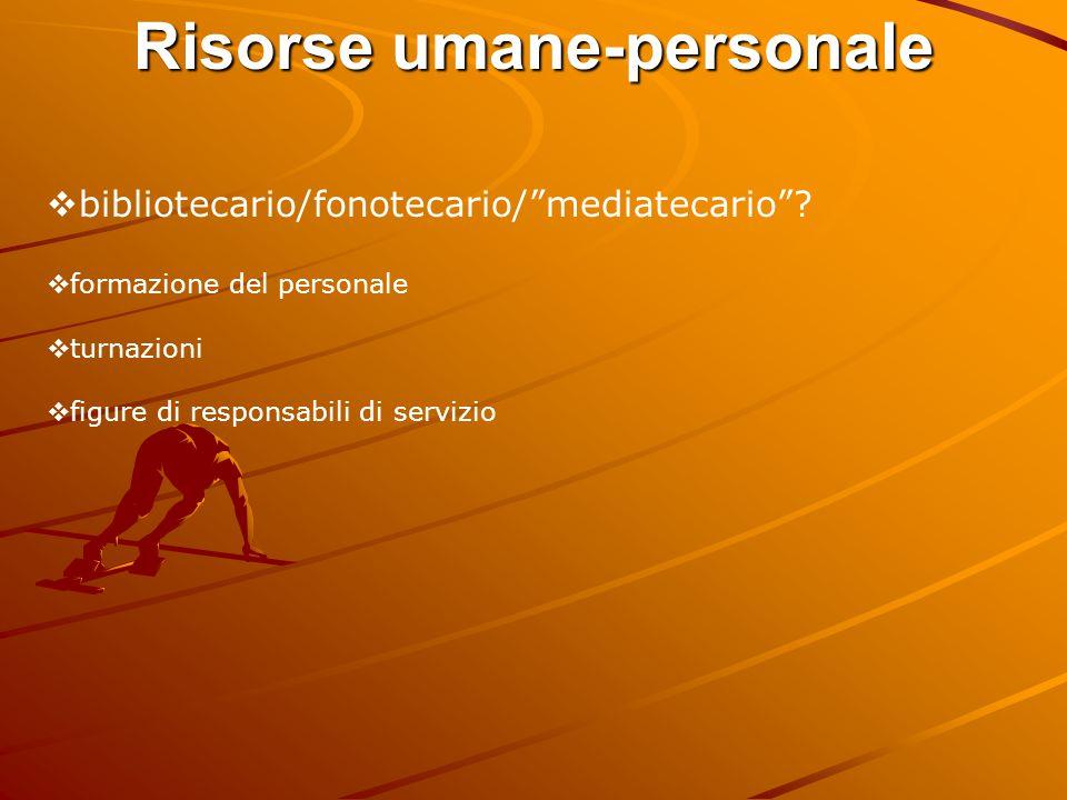 Risorse umane-personale  bibliotecario/fonotecario/ mediatecario .