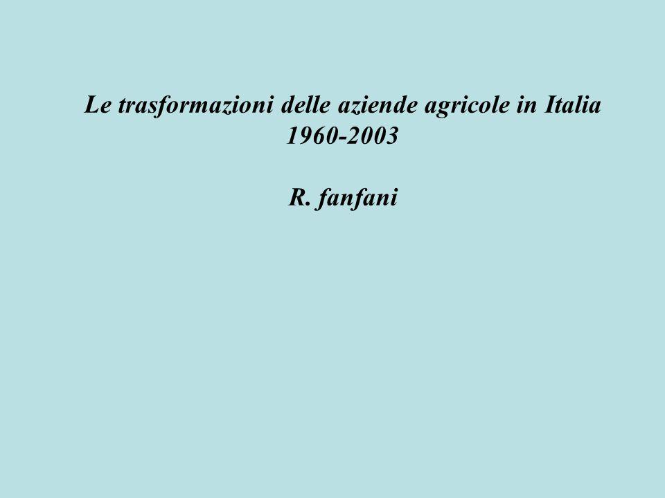 Le trasformazioni delle aziende agricole in Italia 1960-2003 R. fanfani