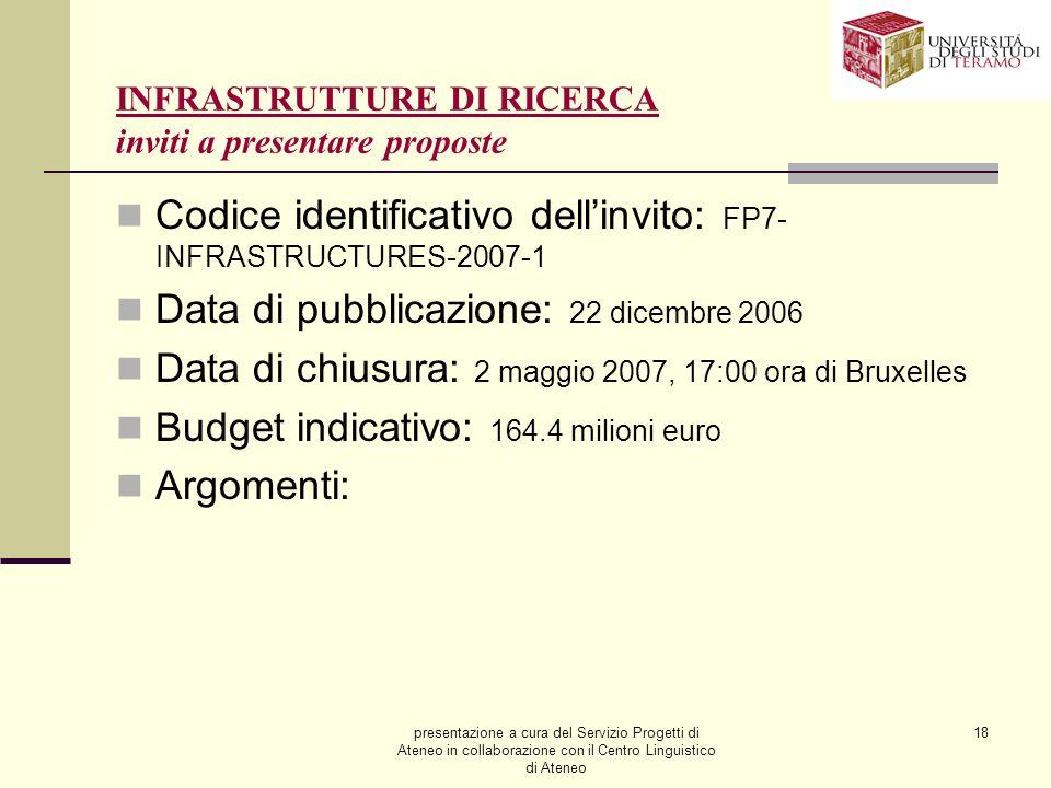 presentazione a cura del Servizio Progetti di Ateneo in collaborazione con il Centro Linguistico di Ateneo 18 INFRASTRUTTURE DI RICERCA inviti a prese