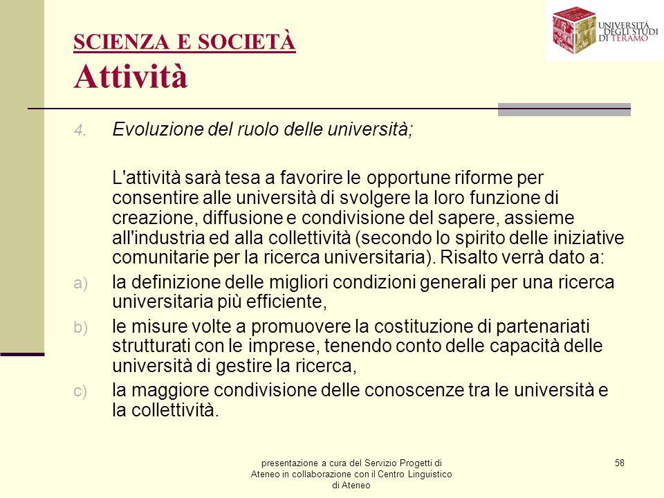 presentazione a cura del Servizio Progetti di Ateneo in collaborazione con il Centro Linguistico di Ateneo 58 SCIENZA E SOCIETÀ Attività 4. Evoluzione