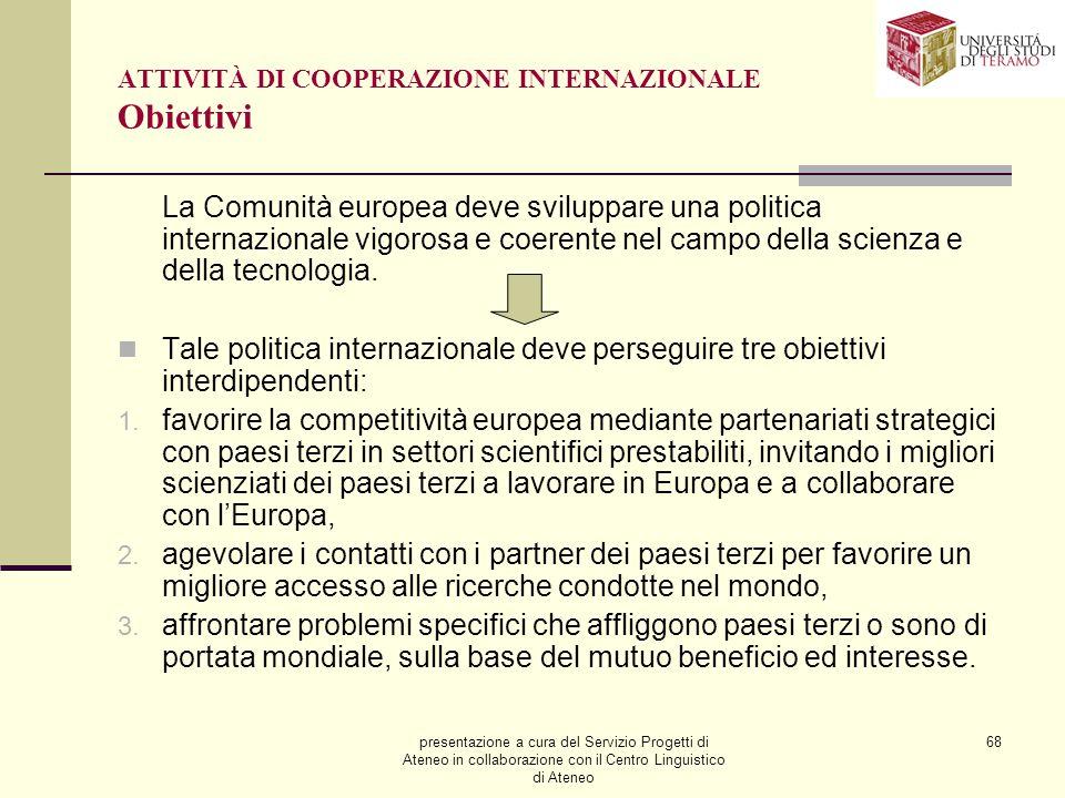 presentazione a cura del Servizio Progetti di Ateneo in collaborazione con il Centro Linguistico di Ateneo 68 ATTIVITÀ DI COOPERAZIONE INTERNAZIONALE