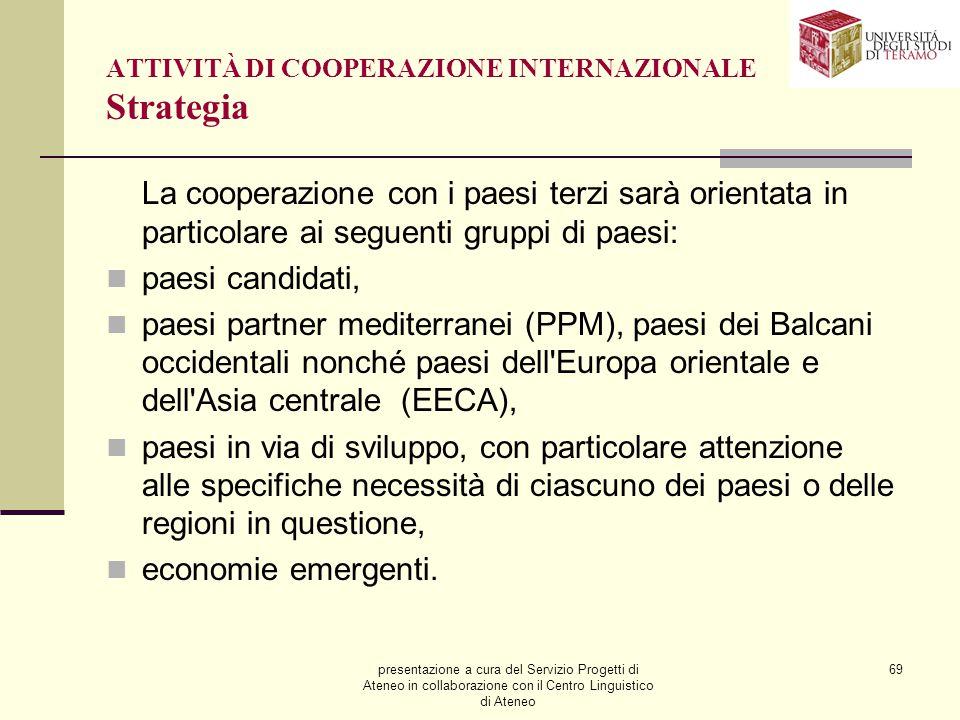 presentazione a cura del Servizio Progetti di Ateneo in collaborazione con il Centro Linguistico di Ateneo 69 ATTIVITÀ DI COOPERAZIONE INTERNAZIONALE