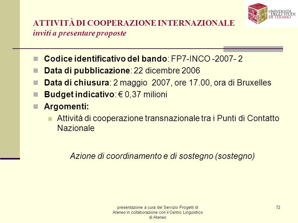 presentazione a cura del Servizio Progetti di Ateneo in collaborazione con il Centro Linguistico di Ateneo 72 ATTIVITÀ DI COOPERAZIONE INTERNAZIONALE