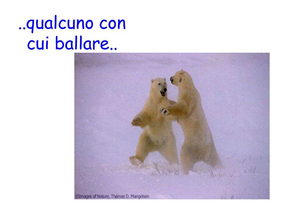 ..qualcuno con cui ballare..