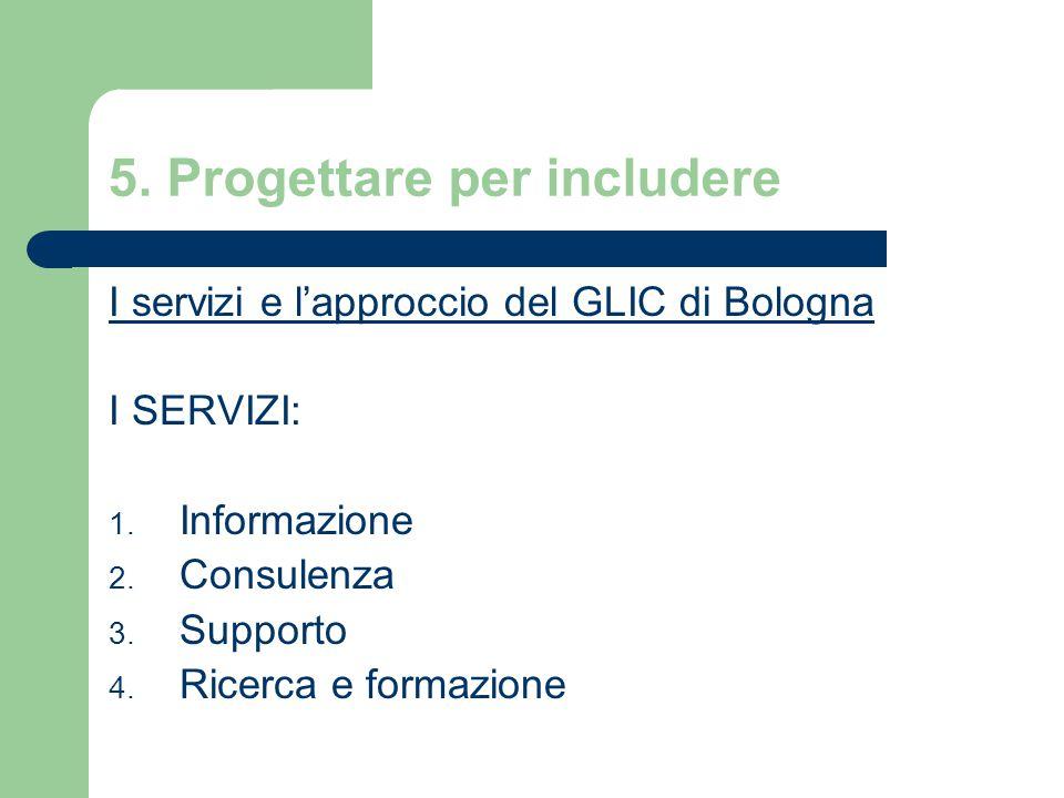 5.Progettare per includere I servizi e l'approccio del GLIC di Bologna I SERVIZI: 1.