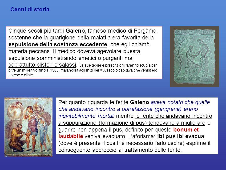 Cinque secoli più tardi Galeno, famoso medico di Pergamo, sostenne che la guarigione della malattia era favorita della espulsione della sostanza eccedente, che egli chiamò materia peccans.