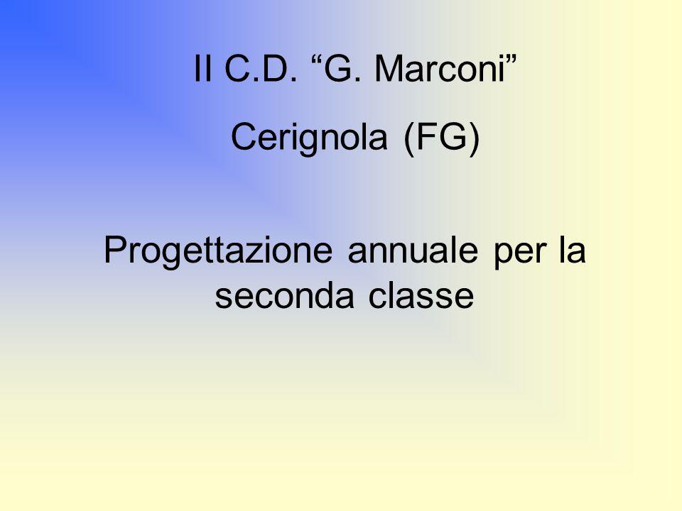 II C.D. G. Marconi Cerignola (FG) Progettazione annuale per la seconda classe
