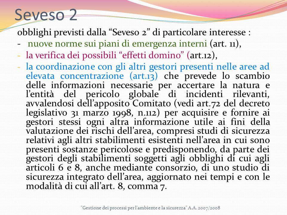Seveso 2 obblighi previsti dalla Seveso 2 di particolare interesse : - nuove norme sui piani di emergenza interni (art.