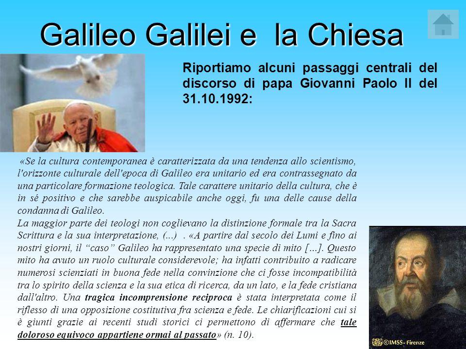 Galileo Galilei e la Chiesa «Se la cultura contemporanea è caratterizzata da una tendenza allo scientismo, l'orizzonte culturale dell'epoca di Galileo
