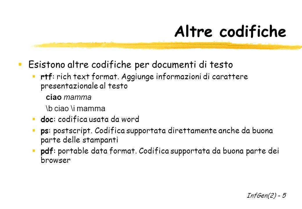 Altre codifiche  Esistono altre codifiche per documenti di testo  rtf: rich text format.