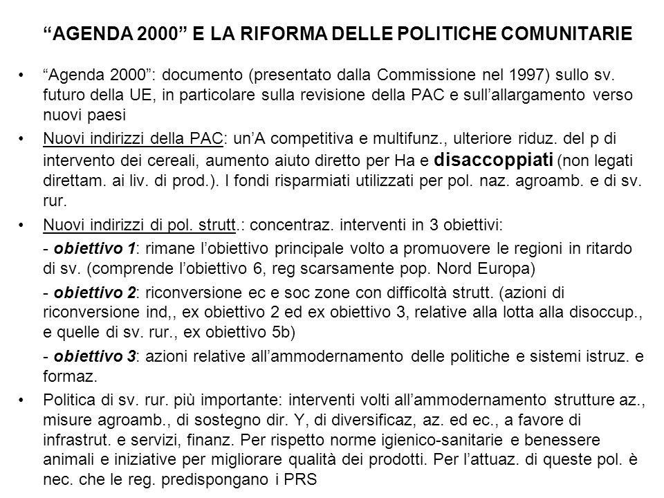 AGENDA 2000 E LA RIFORMA DELLE POLITICHE COMUNITARIE Agenda 2000 : documento (presentato dalla Commissione nel 1997) sullo sv.