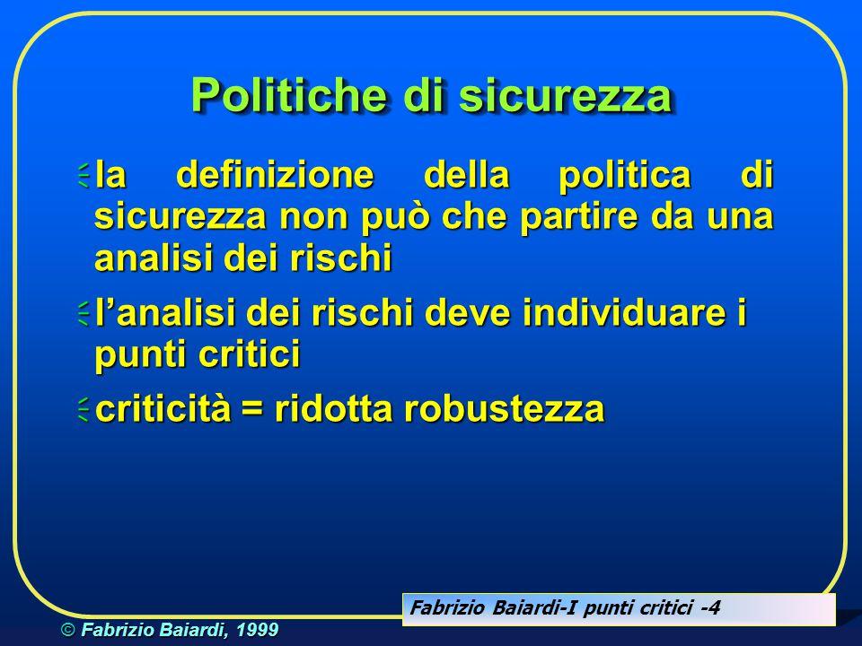 Fabrizio Baiardi-I punti critici -14 © Fabrizio Baiardi, 1999 Sistema Robusto...