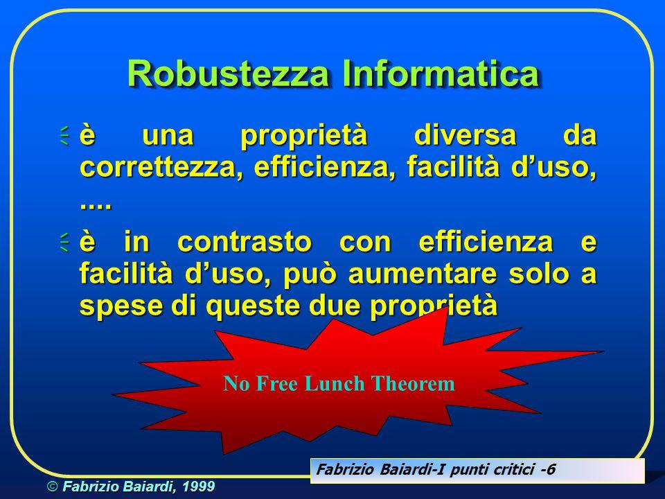 Fabrizio Baiardi-I punti critici -16 © Fabrizio Baiardi, 1999 Robustezza globale...