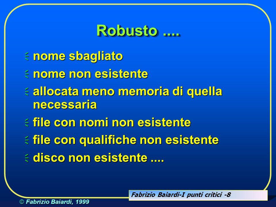 Fabrizio Baiardi-I punti critici -8 © Fabrizio Baiardi, 1999 Robusto....