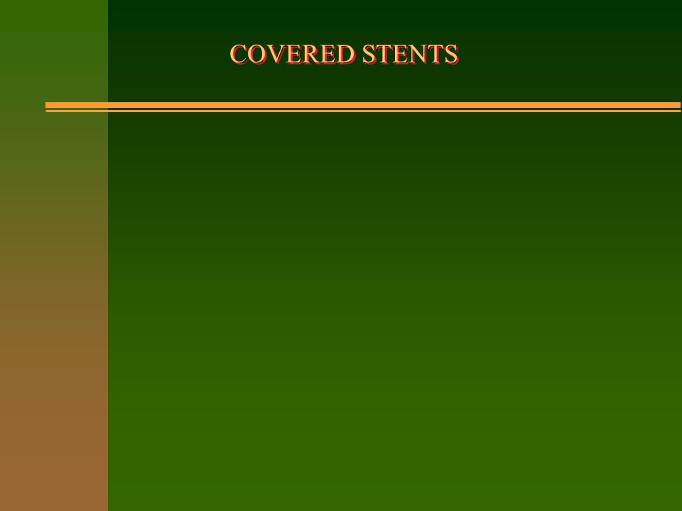 COVERED STENTS