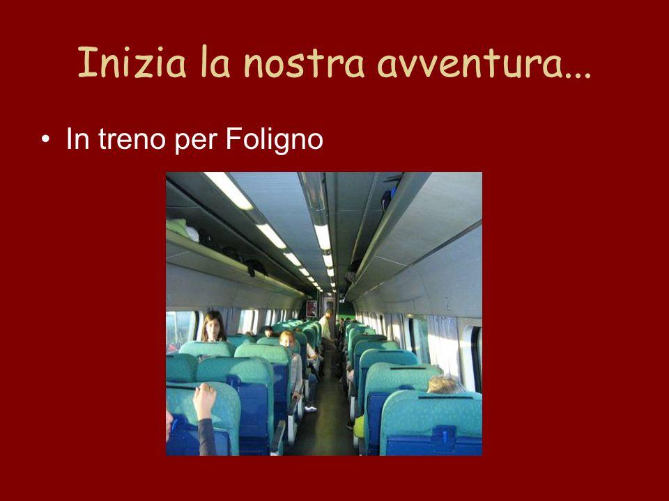Inizia la nostra avventura... In treno per Foligno