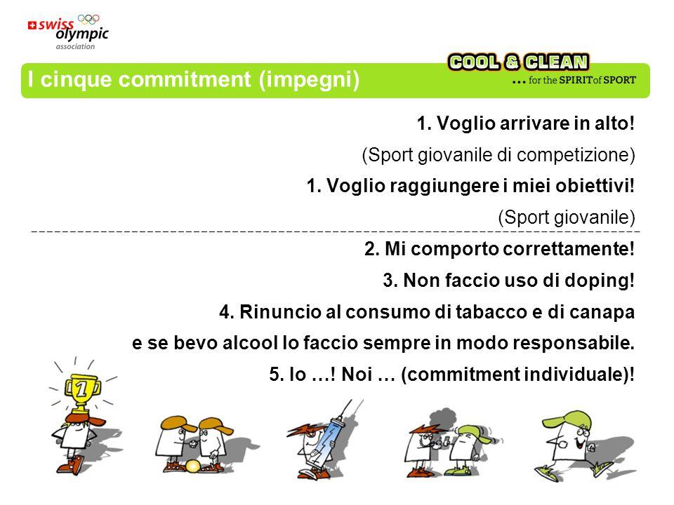 I cinque commitment (impegni) 1. Voglio arrivare in alto.