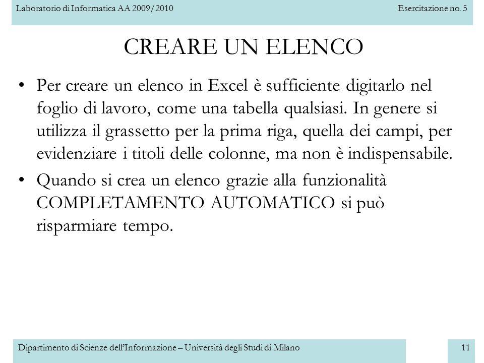 Laboratorio di Informatica AA 2009/2010Esercitazione no. 5 Dipartimento di Scienze dell'Informazione – Università degli Studi di Milano11 CREARE UN EL