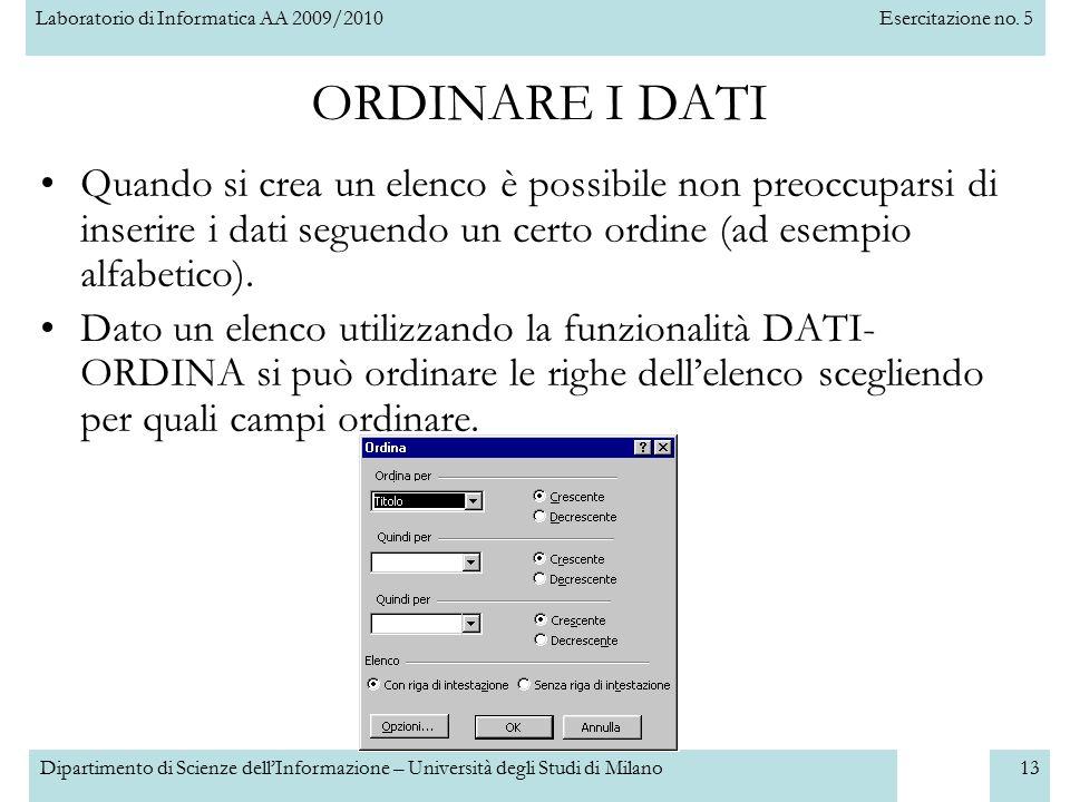 Laboratorio di Informatica AA 2009/2010Esercitazione no. 5 Dipartimento di Scienze dell'Informazione – Università degli Studi di Milano13 ORDINARE I D