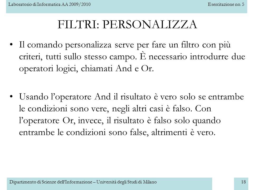 Laboratorio di Informatica AA 2009/2010Esercitazione no. 5 Dipartimento di Scienze dell'Informazione – Università degli Studi di Milano18 FILTRI: PERS