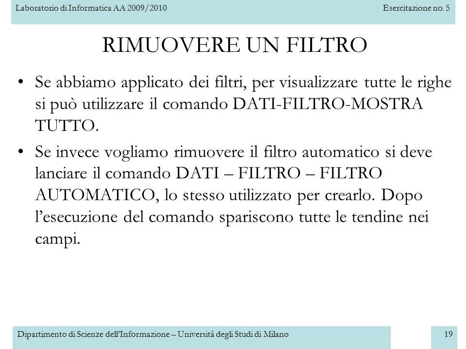 Laboratorio di Informatica AA 2009/2010Esercitazione no. 5 Dipartimento di Scienze dell'Informazione – Università degli Studi di Milano19 RIMUOVERE UN