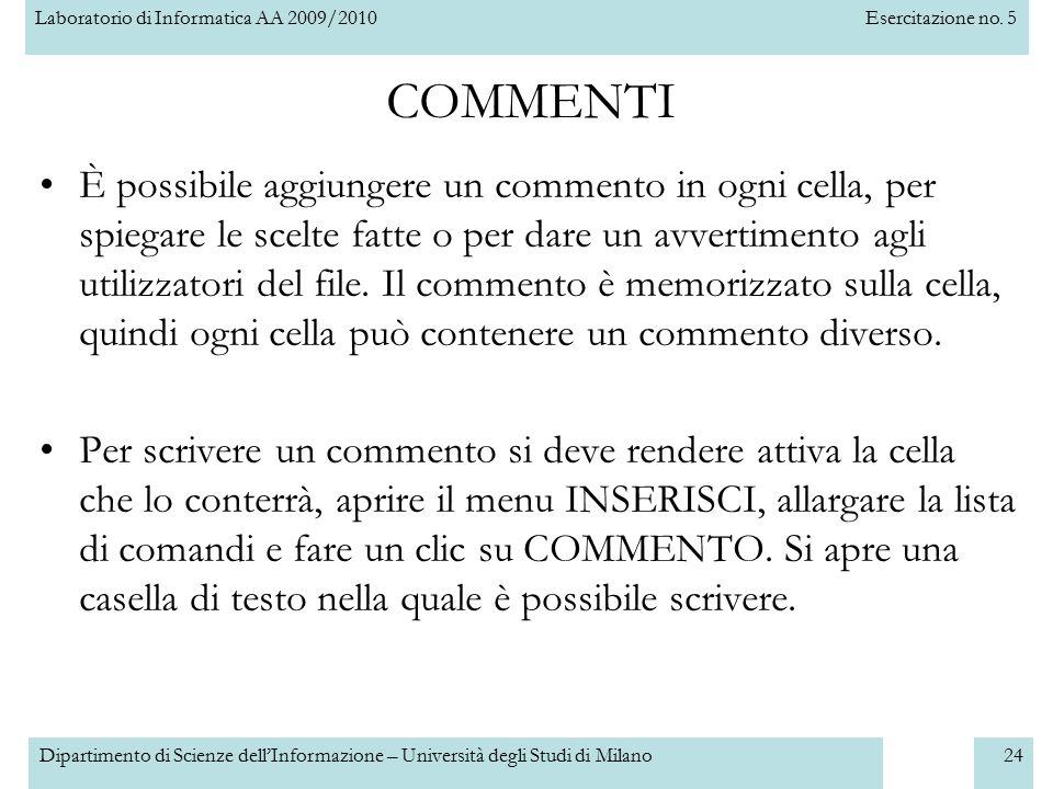 Laboratorio di Informatica AA 2009/2010Esercitazione no. 5 Dipartimento di Scienze dell'Informazione – Università degli Studi di Milano24 COMMENTI È p