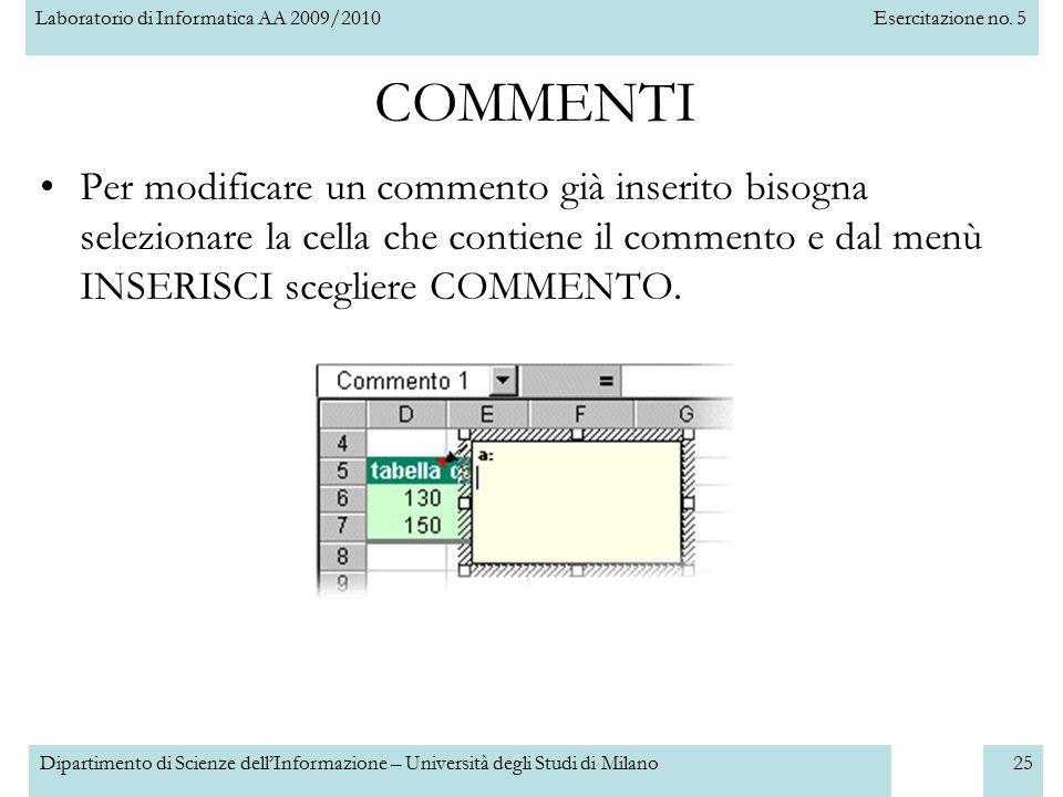 Laboratorio di Informatica AA 2009/2010Esercitazione no. 5 Dipartimento di Scienze dell'Informazione – Università degli Studi di Milano25 Per modifica