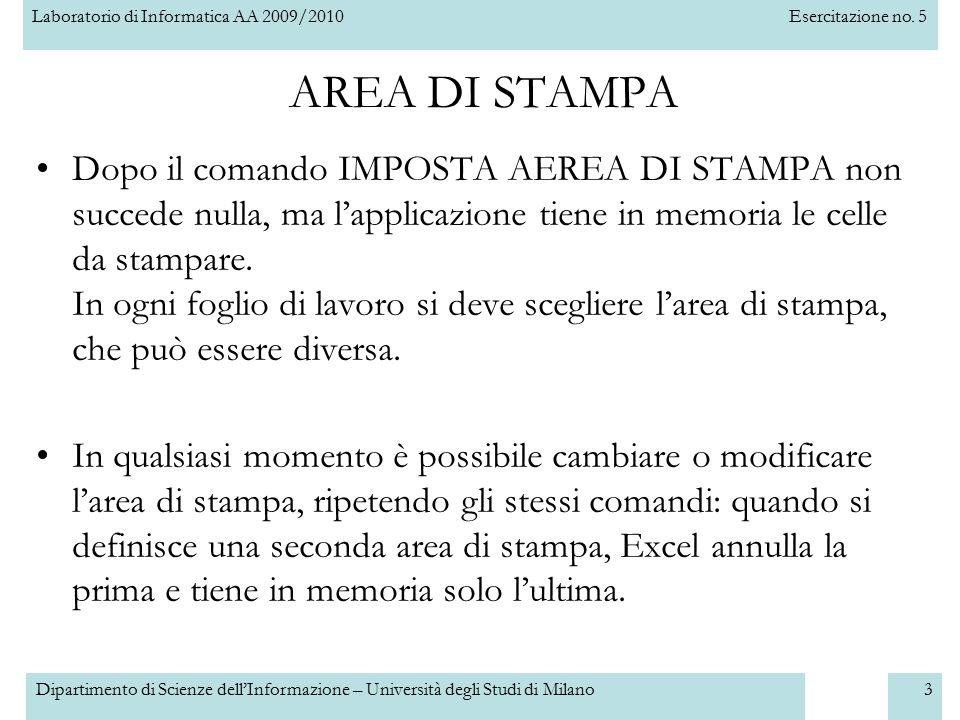 Laboratorio di Informatica AA 2009/2010Esercitazione no. 5 Dipartimento di Scienze dell'Informazione – Università degli Studi di Milano3 AREA DI STAMP