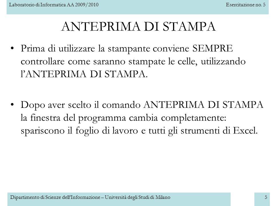 Laboratorio di Informatica AA 2009/2010Esercitazione no. 5 Dipartimento di Scienze dell'Informazione – Università degli Studi di Milano5 ANTEPRIMA DI