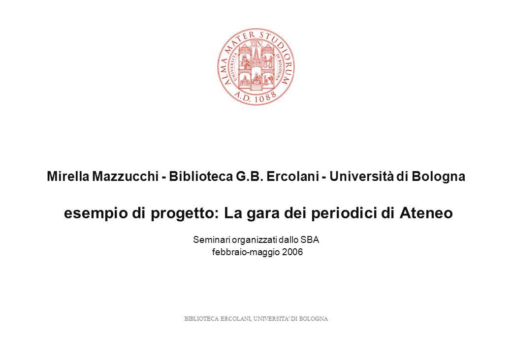 BIBLIOTECA ERCOLANI, UNIVERSITA' DI BOLOGNA Mirella Mazzucchi - Biblioteca G.B. Ercolani - Università di Bologna esempio di progetto: La gara dei peri
