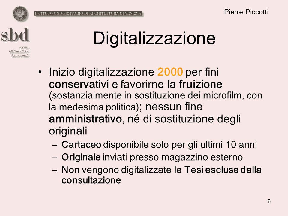 6 Pierre Piccotti Digitalizzazione Inizio digitalizzazione 2000 per fini conservativi e favorirne la fruizione (sostanzialmente in sostituzione dei mi