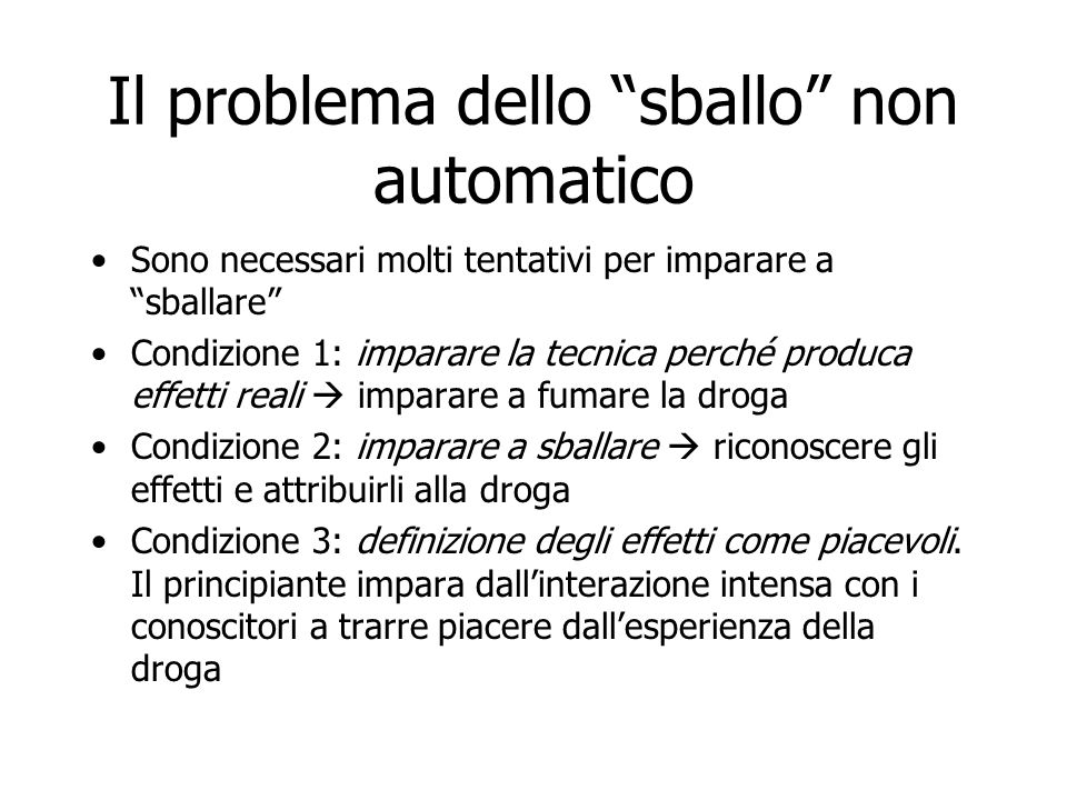 """Il problema dello """"sballo"""" non automatico Sono necessari molti tentativi per imparare a """"sballare"""" Condizione 1: imparare la tecnica perché produca ef"""
