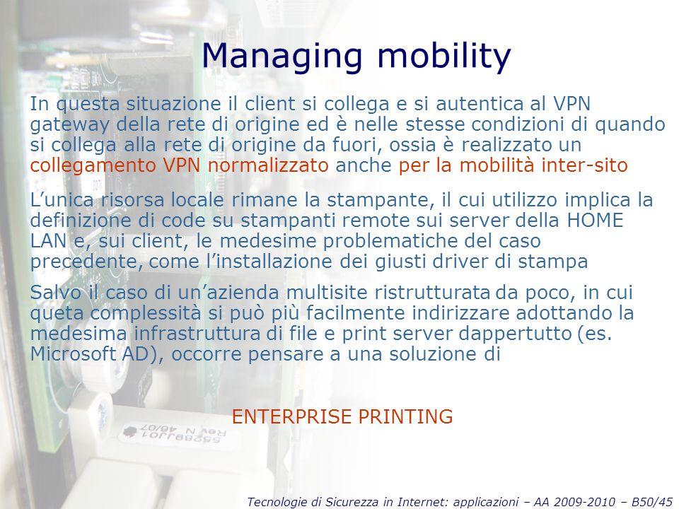 Tecnologie di Sicurezza in Internet: applicazioni – AA 2009-2010 – B50/45 Managing mobility In questa situazione il client si collega e si autentica a