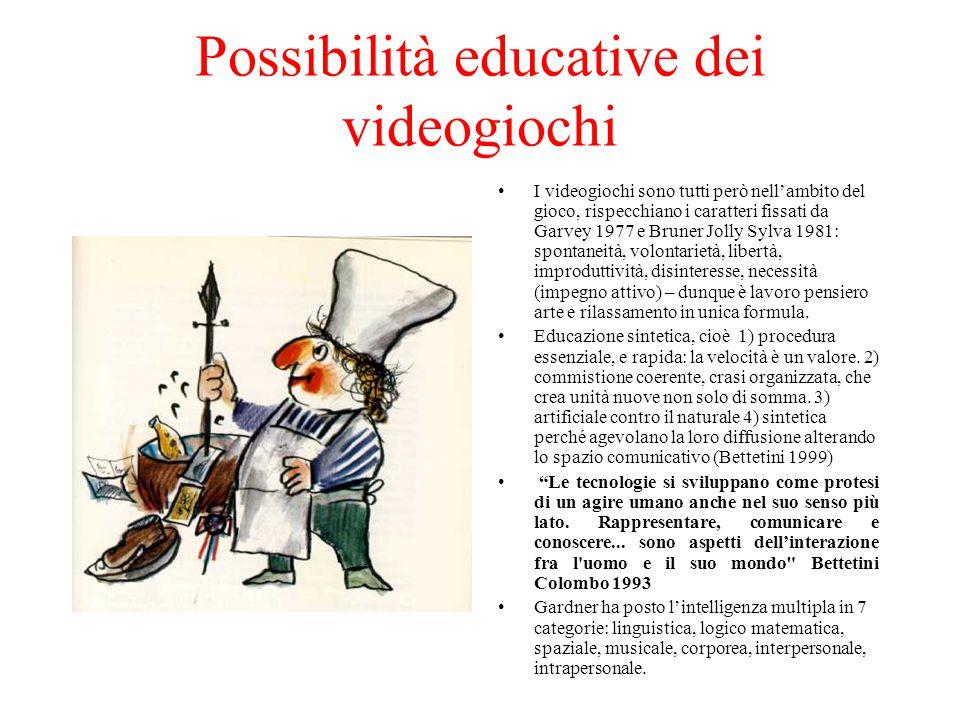 Possibilità educative dei videogiochi I videogiochi sono tutti però nell'ambito del gioco, rispecchiano i caratteri fissati da Garvey 1977 e Bruner Jolly Sylva 1981: spontaneità, volontarietà, libertà, improduttività, disinteresse, necessità (impegno attivo) – dunque è lavoro pensiero arte e rilassamento in unica formula.