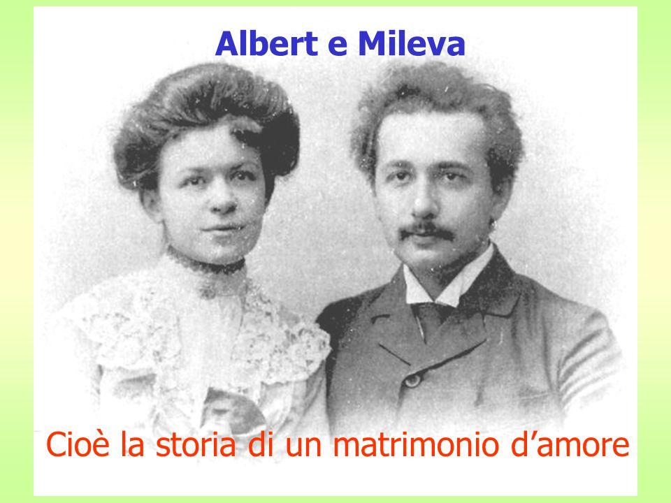 E=mc 2 Albert e Mileva Cioè la storia di un matrimonio d'amore