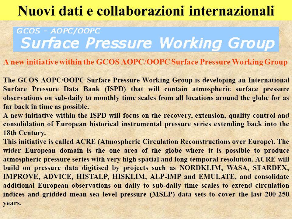 Nuovi dati e collaborazioni internazionali A new initiative within the GCOS AOPC/OOPC Surface Pressure Working Group The GCOS AOPC/OOPC Surface Pressu