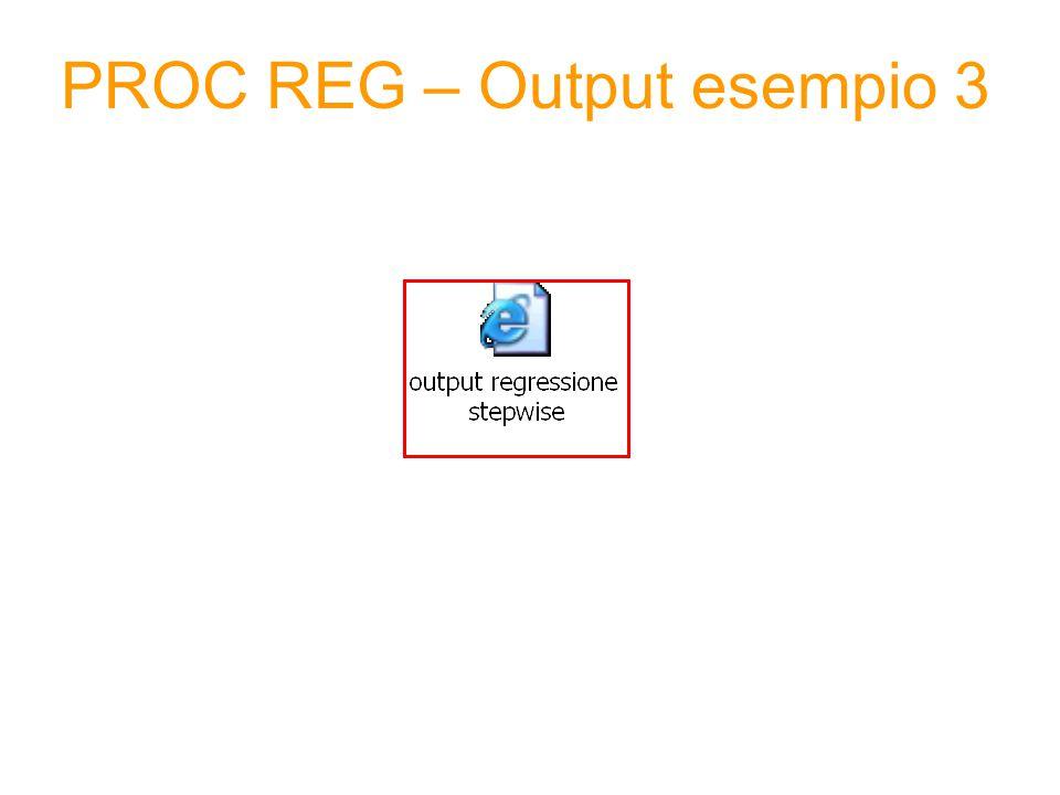 PROC REG – Output esempio 3